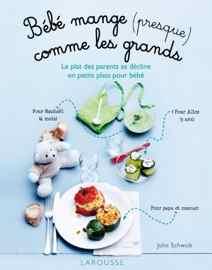 livre diversification alimentaire Bébé mange (presque) comme les grands