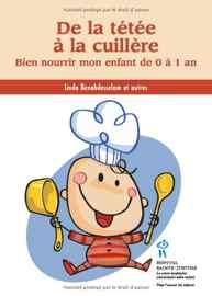 livre diversification alimentaire De la tétée à la cuillère - Bien nourrir mon enfant de 0 à 1 an