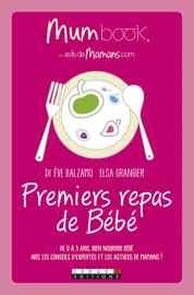 livre diversification alimentaire Premiers repas de Bébé - Mum Book
