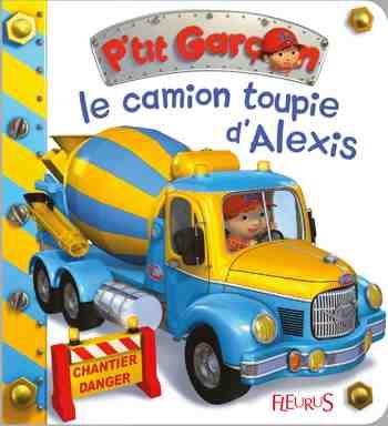 cadeau garcon 2 ans - Le camion-toupie d'Alexis
