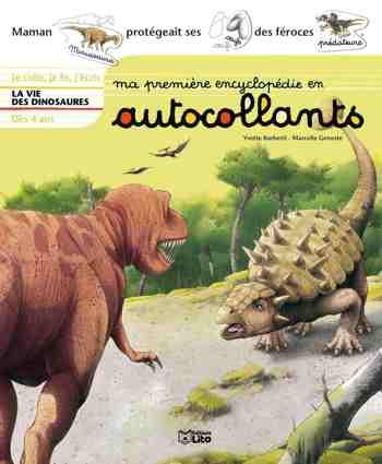 cadeau garcon 4 ans - Ma première encyclopédie en autocollants - Dès 4 ans - La vie des dinosaures (préhistoire)