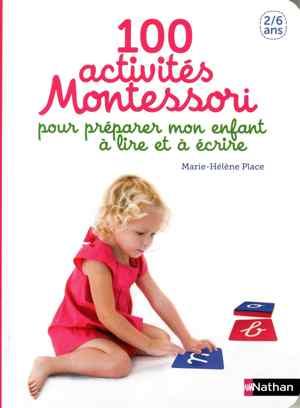 livre montessori - 100 activités pour préparer mon enfant à lire et à écrire