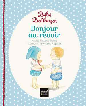 livre montessori - Bonjour, au revoir