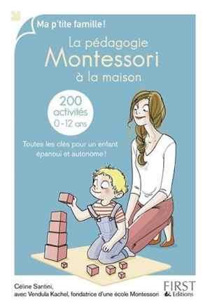 livre montessori - La pédagogie Montessori à la maison - 200 activités