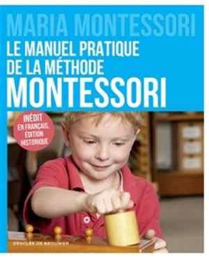 livre montessori - Le manuel pratique de la méthode Montessori