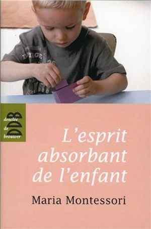 livre montessori - L'esprit absorbant de l'enfant