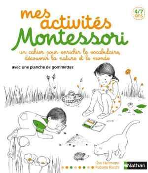 livre montessori - Mes activités Montessori - 4-7 ans