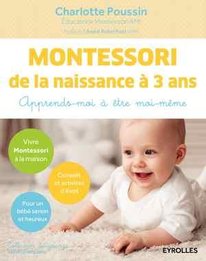 livre montessori - Montessori de la naissance à 3 ans- Apprends-moi à être moi-même
