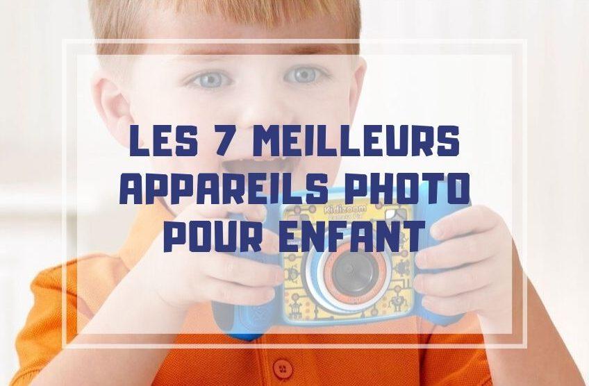 meilleur appareil photo enfant
