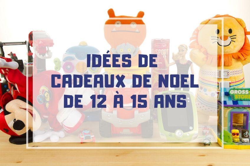 idees jeux jouet noel enfant 12 a 15 ans