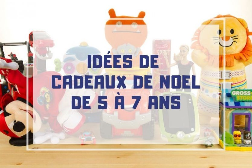 Mes Idées de Cadeaux de Noël 2020 pour Enfant de 5 à 7 ans : TOP21